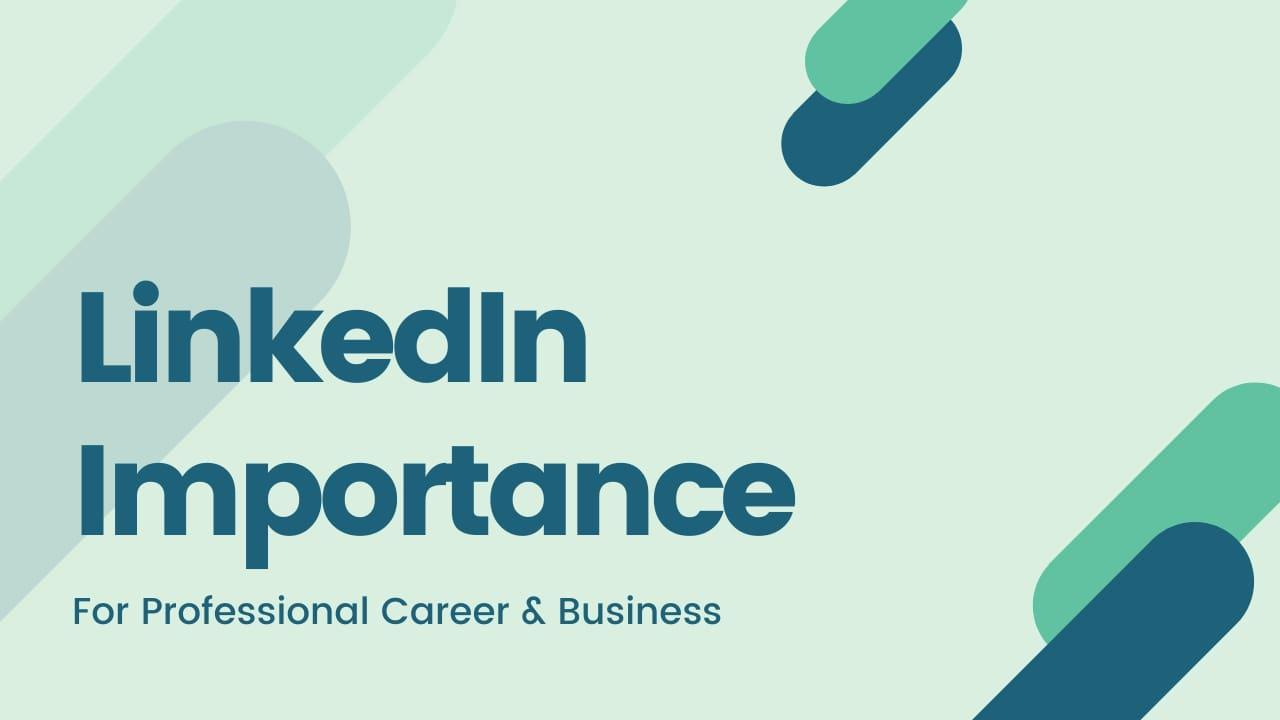 How Does LinkedIn Important For Professional Career & Business