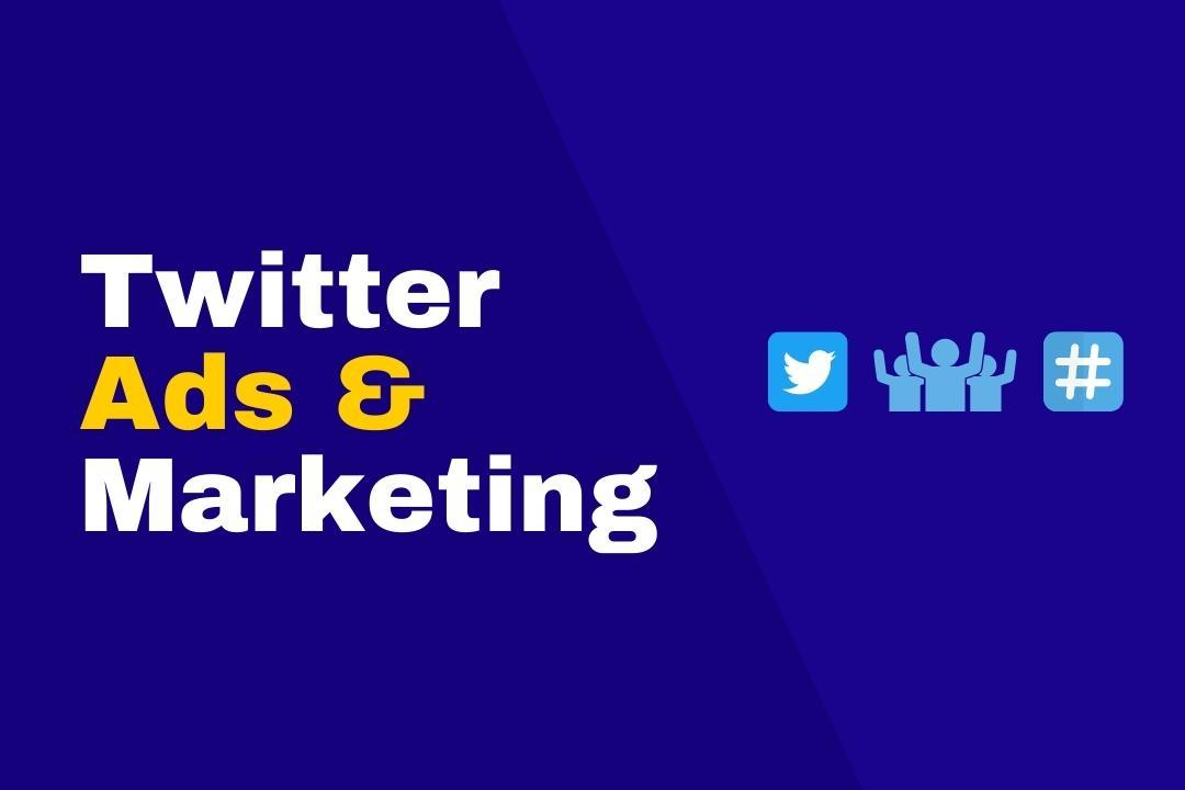 Twitter Marketing & Ads Mastery