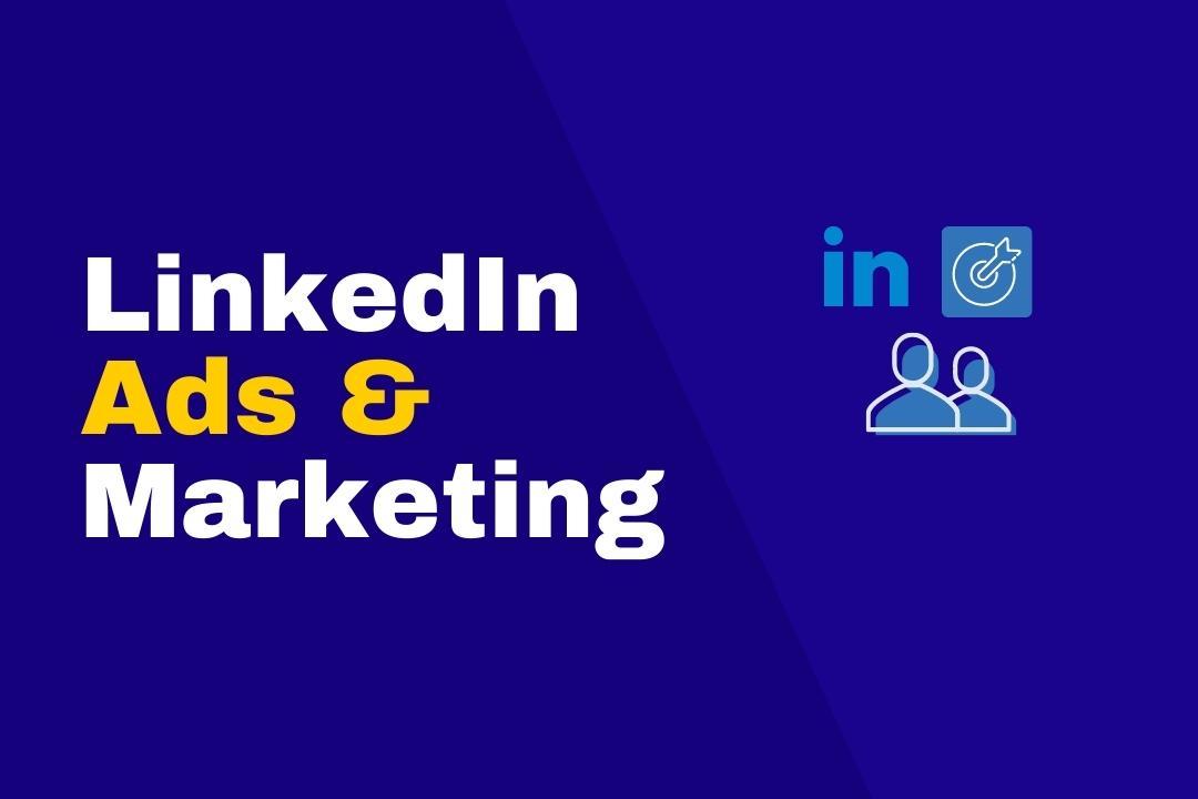LinkedIn Marketing & Ads Mastery